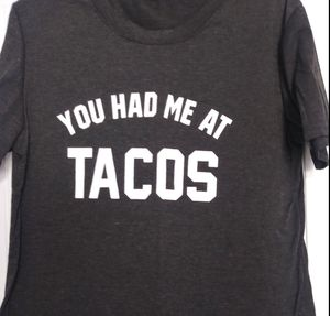 YOU HAD ME AT TACOS Black Tshirt